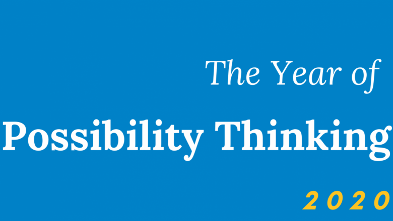 2020 – The Year of Possibility Thinking
